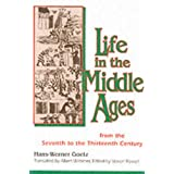 Life in the Middle Ages: From the Seventh to the Thirteenth Century