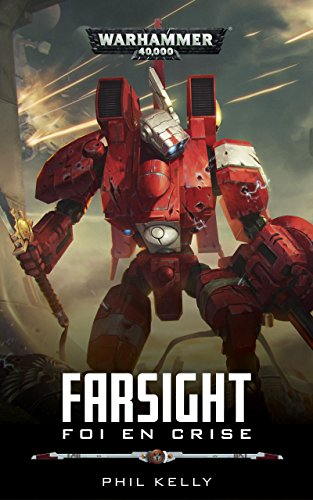 Farsight: Foi en Crise (Warhammer 40,000) par Phil Kelly