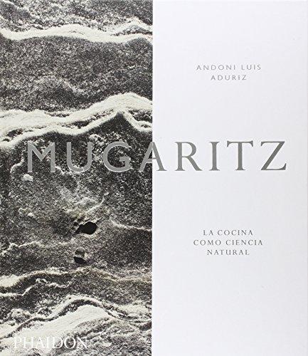 Mugaritz: La Cocina Como Ciencia Natural