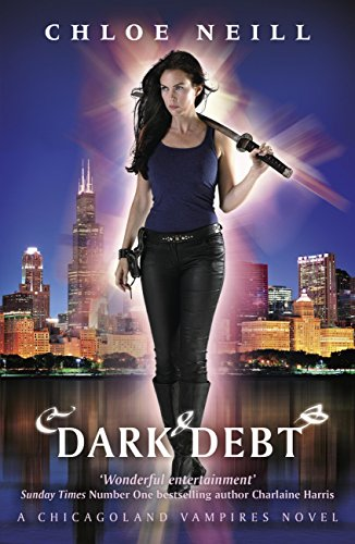 Dark Debt: A Chicagoland Vampires Novel (Chicagoland Vampires Series Book 11) (English Edition)