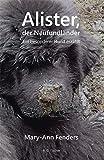 Alister, der Neufundländer: Ein besonderer Hund erzählt