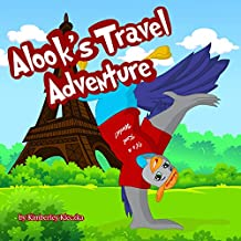 Alook's Travel Adventure: (Fun Rhyming Picture Book/Bedtime Story with Global Travel Adventures about Friendships, Travel and Exploring... Ages 2-8) (English Edition)