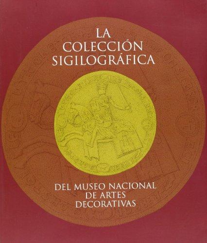 La colección sigilográfica del Museo Nacional de Artes Decorativas.