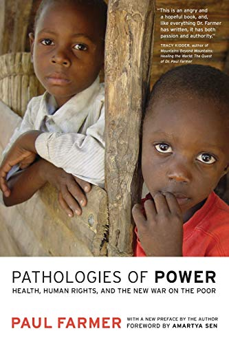 Pathologies of Power: Health, Human Rights and the New War on the Poor (California Series in Public Anthropology) por Paul Farmer