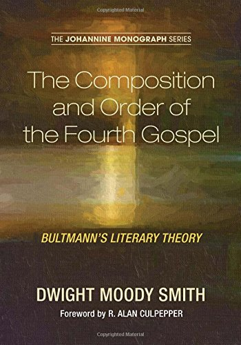 The Composition and Order of the Fourth Gospel: Bultmann's Literary Theory (Johannine Monograph, Band 2)