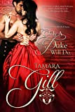 Only a Duke Will Do (To Marry a Rogue Book 2)