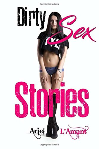 Dirty Sex Stories par Ariel L'Amant