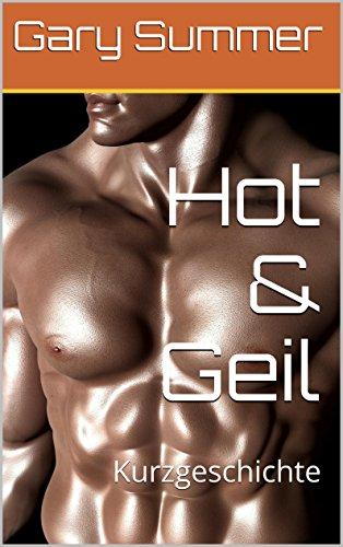 Hot & Geil: Kurzgeschichte