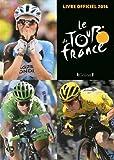 Le Tour de France : Le livre officiel