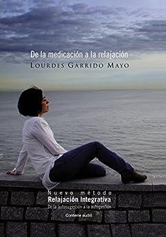 De la medicación a la relajación de [Mayo, Lourdes Garrido]