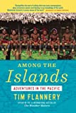 Among the Islands: Adventures in the Pacific