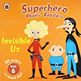 Superhero Phonic Readers: Invisible Liz (Level 6) (Phonics) by Mandy Ross (2009-05-07)