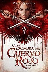 La sombra del cuervo rojo: Volumen 2