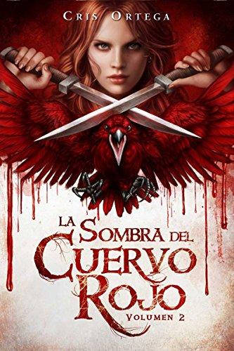 La sombra del cuervo rojo: Volumen 2 por Cris Ortega
