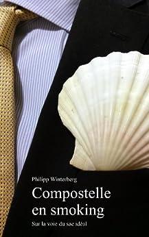 Compostelle en smoking (French Edition) von [Winterberg, Philipp]