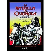 LA BATALLA DE CERIÑOLA (Crónicas de la Historia)