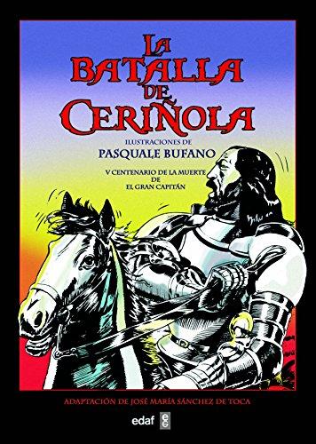 LA BATALLA DE CERIÑOLA (Crónicas de la Historia) por Nicola Pergola