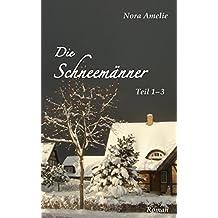 Die Schneemänner. Teil 1 – 3 (Schneemänner-Reihe)