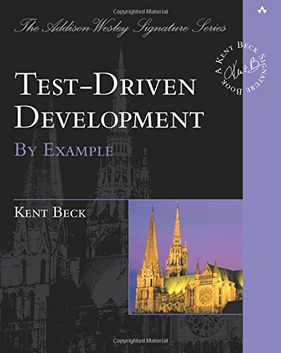 Test Driven Development. By Example (The Addison-Wesley Signature Series) por Kent Beck