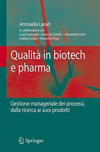 Qualità in biotech e pharma. Gestione manageriale dei processi dalla ricerca ai suoi prodotti