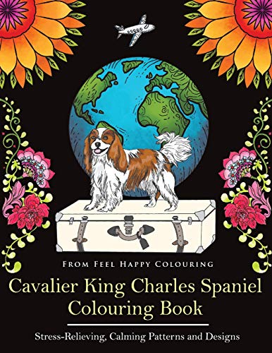 PDF Read Cavalier King Charles Spaniel Colouring Book Fun Coloring For Adults And Kids 10 EPUB BOOK BY Feel Happy