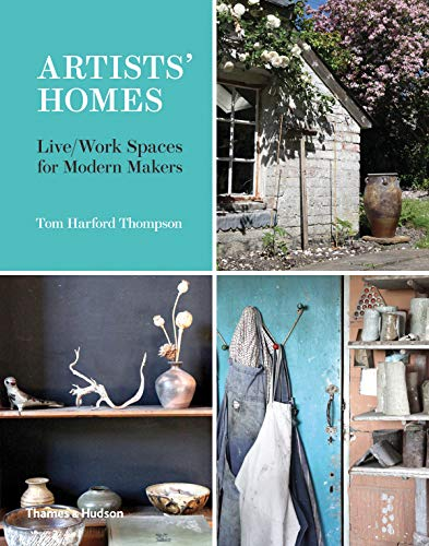 Artists' homes : Live/work spaces for modern makers par Tom Harford Thompson