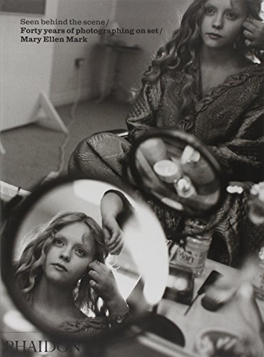 Seen behind the scene. Forty years of photographing on set. Mary Ellen Mark (Fotografia)