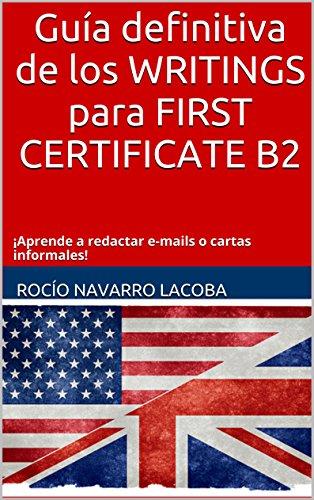 Guía definitiva WRITINGS FIRST CERTIFICATE B2: Aprende