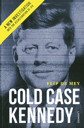 Cold Case Kennedy: A New Investigation into the Assassination of JFK by Flip de Mey (25-Sep-2013) Hardcover