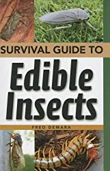 BY Damara, Fred ( Author ) [ SURVIVAL GUIDE TO EDIBLE INSECTS ] Jul-2013 [ Paperback ]