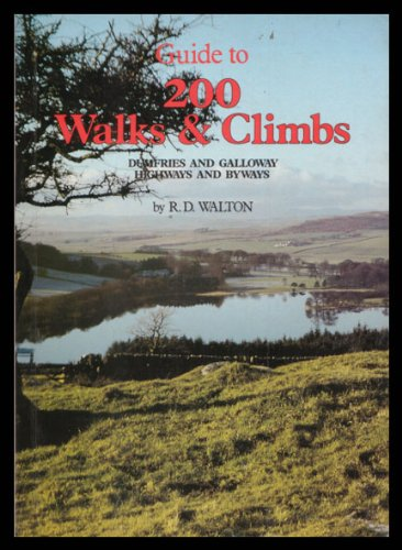 Dumfries and Galloway highways and byways: Guide to 200 walks & climbs