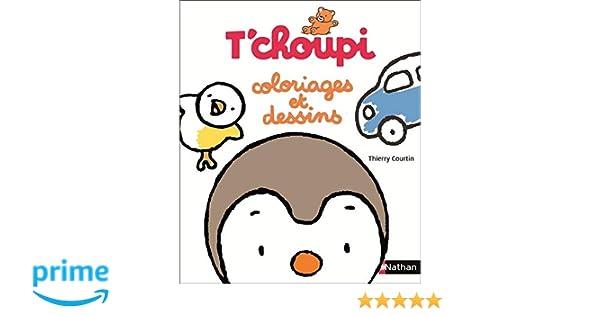 Amazon Fr T Choupi Coloriages Et Dessins Dès 2 Ans