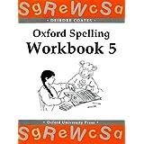 Oxford Spelling Workbooks: Workbook 5 (Oxford Spelling Kits)