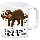 Kaffeebecher mit liegendes Faulter Motiv und Spruch: der Kaffee ist Kaputt - Ich Bin Immer Noch Müde!