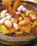 Küchen der Medina: Familienrezepte aus Nordafrika