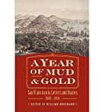 [(A Year of Mud and Gold: San Francisco in Letters and Diaries, 1849-1850)] [Author: William Benemann] published on (Dec