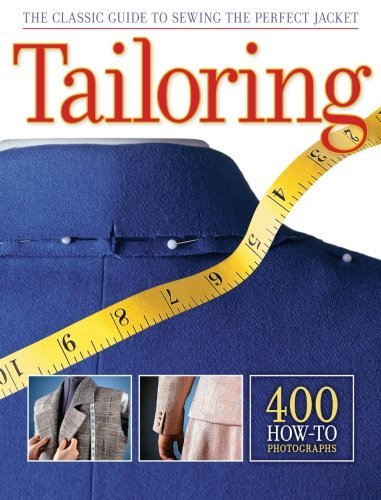 Tailoring: The Classic Guide to Sewing the Perfect Jacket Updated and Revised