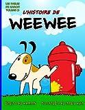 L'histoire de Weewee: Histoire drole d'un petit chien qui faisait pipi partout