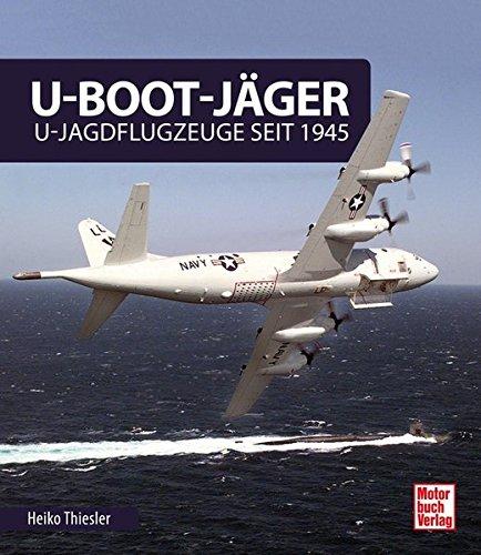 U-Boot-Jäger: U-Jagdflugzeuge seit 1945 -
