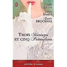 Trois mariages et cinq prétendants (J'ai lu Aventures & Passions)