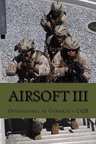 Airsoft III: Operaciones de combate y CQB por Ares Van Jaag