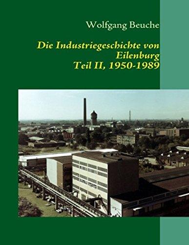 Die Industriegeschichte von Eilenburg, Teil II, 1950-1989