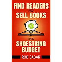 Find Readers and Sell Books on a Shoestring Budget (English Edition)