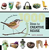 1000 Ideas for Creative Reuse (1,000 (Rockport))