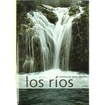 Los ríos, caminos de agua y de vida ((LLIBRES FORA COL.LECCIO))
