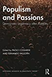 Populism and Passions: Democratic Legitimacy after Austerity (Routledge Advances in Democratic Theory)