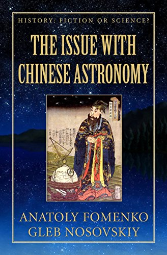 The Issue with Chinese Astronomy (History: Fiction or Science? Book 21) (English Edition) por Anatoly Fomenko