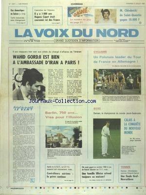 VOIX DU NORD (LA) [No 13371] du 03/07/1987 - WAHID GORDJI EST BIEN A L'AMBASSADE D'IRAN A PARIS - BERLIN - 750 ANS - VISA POUR L'ILLUSION - LES SPORTS - CYCLISME - BOXE - GOLF - TENNIS - LES CONFLITS SOCIAUX - IL Y A 1000 ANS HUGUES CAPET ETAIT COURONNE ROI DES FRANCS par Collectif