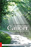 Cancer - Chemin de guérison pour renaître à la vie