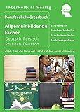 Berufsschulwörterbuch für allgemeinbildende Fächer: Deutsch-Persisch-Dari / Persisch-Dari-Deutsch (Berufsschulwörterbuch / Deutsch-Persisch / Dari)